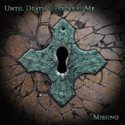 Until Death Overtakes Me - Missing (CD)