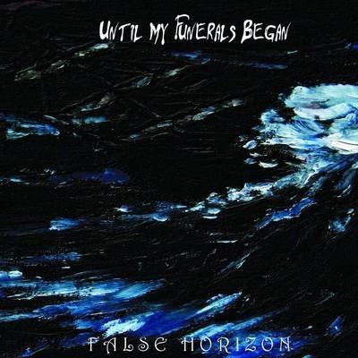 Until My Funerals Began - False Horizon (CD)