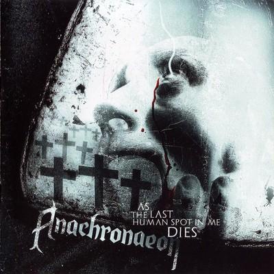 Anachronaeon - As The Last Human Spot In Me Dies (CD)