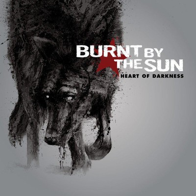 Burnt By The Sun - Heart Of Darkness (CD)