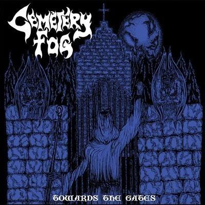 Cemetery Fog - Towards The Gates (MCD)