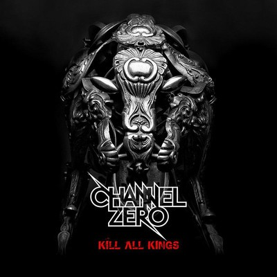 Channel Zero - Kill All Kings (CD)
