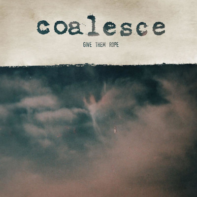 Coalesce - Give Them Rope (2xCD)