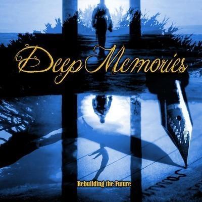 Deep Memories - Rebuilding The Future (CD)