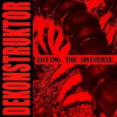 Dekonstruktor - Eating The Universe (CD)
