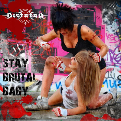 Dictator - Stay Brutal, Baby (CD)