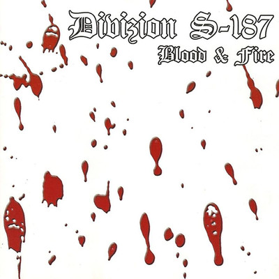 Divizion S-187 - Blood & Fire (CD)