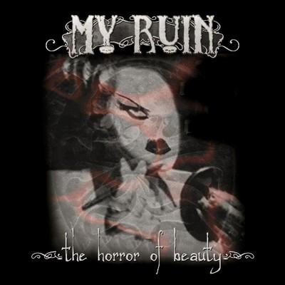 My Ruin - The Horror Of Beauty (CD)