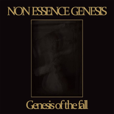 Non Essence Genesis - Genesis Of The Fall (CD)