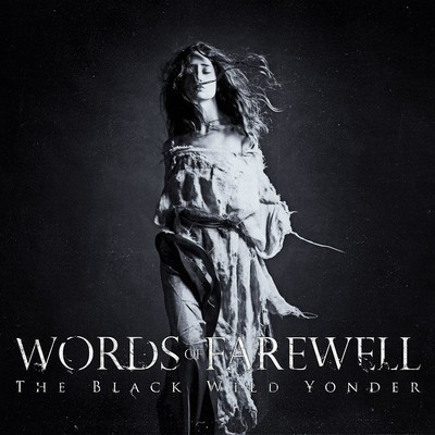 Words Of Farewell - The Black Wild Yonder (CD)