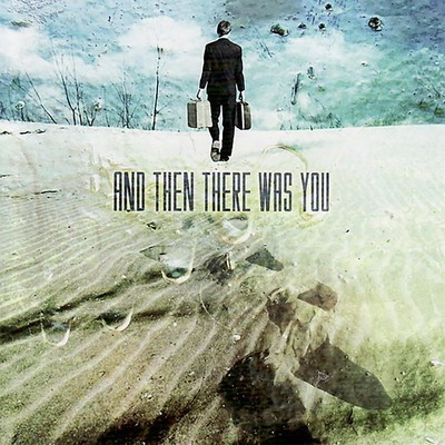 And Then There Was You - And Then There Was You (CD)