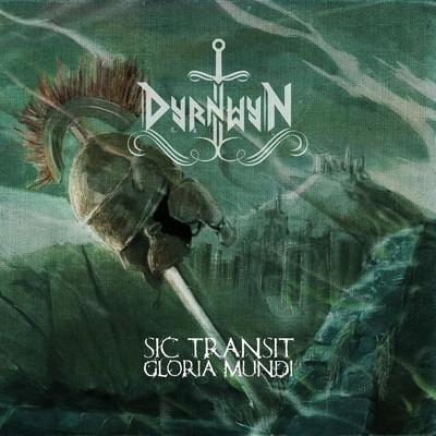 Dyrnwyn - Sic Transit Gloria Mundi (CD)