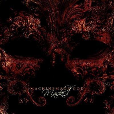 Machinemade God - Masked (CD)