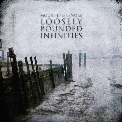 Mourning Lenore - Loosely Bounded Infinities (CD)