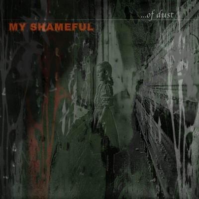 My Shameful - ...Of Dust (CD)