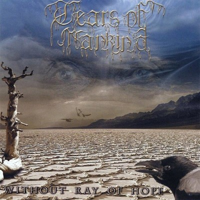 Tears Of Mankind - Without Ray Of Hope (CD)