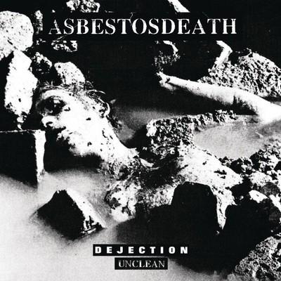 Asbestosdeath - Dejection Unclean (MCD)