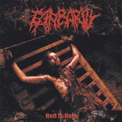 Barbarity - Hell Is Here (CD)