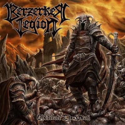 Berzerker Legion - Obliterate The Weak (CD)