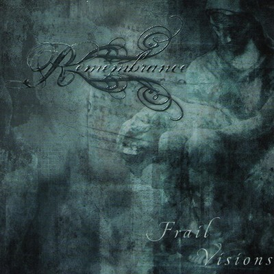 Remembrance - Frail Visions (CD)