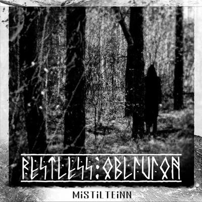restless-oblivion-mistilteinn