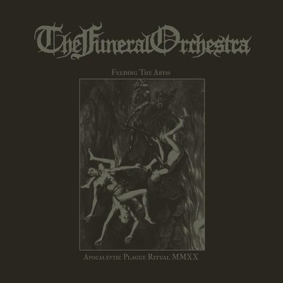 The Funeral Orchestra - Feeding The Abyss / Apocalyptic Plague Ritual MMXX (2xCD)