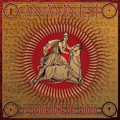 Anamnesi - La Proiezione Del Fuoco (CD)
