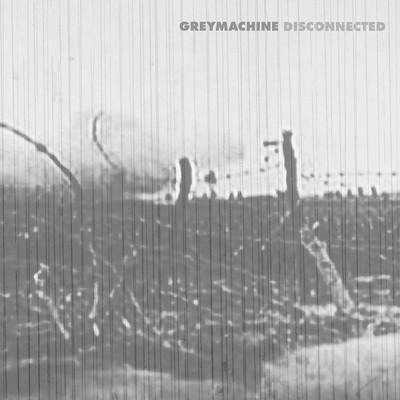 Greymachine - Disconnected (Japan) (CD)