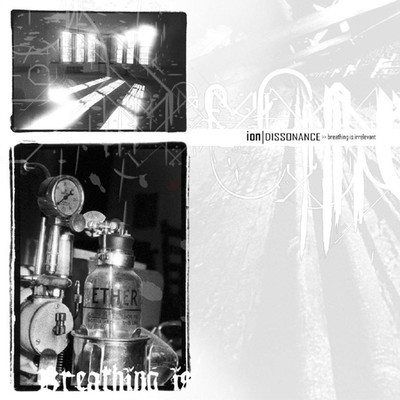 Ion Dissonance - Breathing Is Irrelevant (CD)