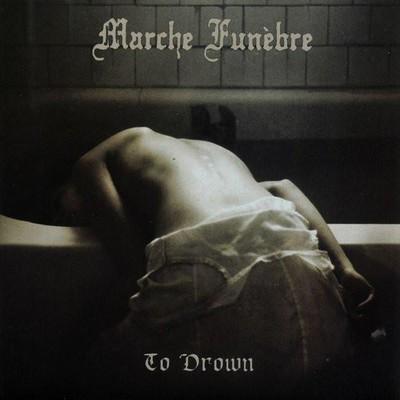 Marche Funèbre - To Drown (CD)