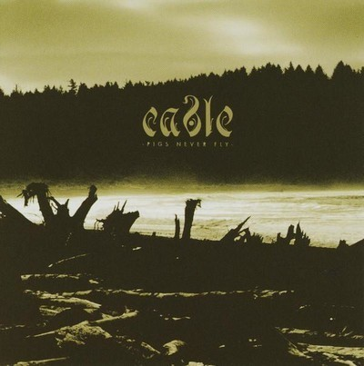 Cable - Pigs Never Fly (CD)