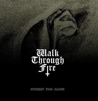 Walk Through Fire - Furthest From Heaven (CD)