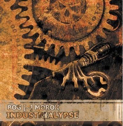 Bog-Morok - Industrialypse (CD)