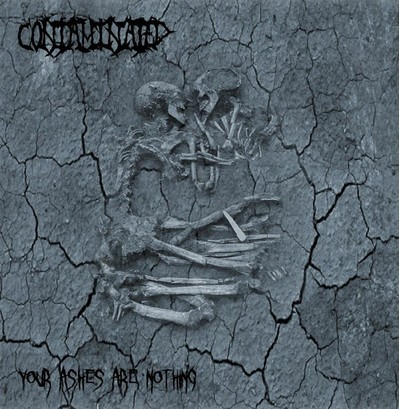 Contaminated - Your Ashes Are Nothing (CD)