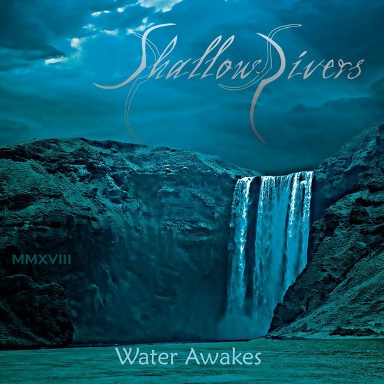 "SHALLOW RIVERS released single ""Water Awakes"""